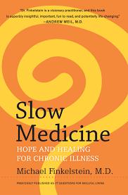 Slow Medicine by Michael Finkelstein, M.D.