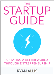 The Startup Guide by Ryan Allis